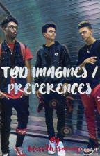 TBD IMAGINES/PREFERENCES  by blessthesavage