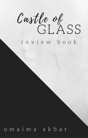 Castle of Glass | Review Book | CFCU by OmaimaAkbar