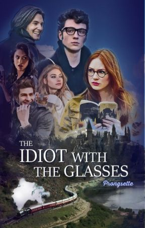 The Idiot with the Glasses | JILY by prongsette