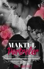 MAKTUL PORTRELER by DenizTanrverdi8