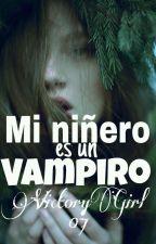 Mi niñero es un vampiro {En Edición}  by VictoryGirl07