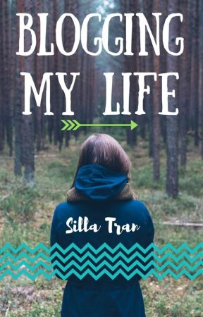 Blogging My Life by sillatran101