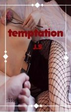 Temptation // J.S FanFic by HARDNlPS
