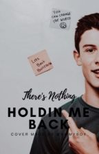 There's Nothing Holidin Me Back | Shawn Mendes  by mrslavenderx