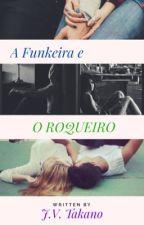 A Funkeira e o Roqueiro  by jtakasnow