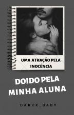 Doido Pela Minha Aluna by darkk_baby