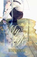 [Fanfic] MiLen - My Life by Heinehakuryuu