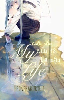 [Fanfic] MiLen - My Life