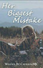 Her Biggest Mistake by LegendsOfDarkAngel
