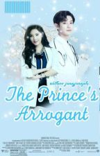 The Prince's Arrogant [Hiatus] by jungjungah