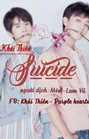 [KHẢI THIÊN] SUICIDE by purplehearts520