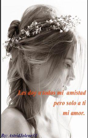 Les doy a todos mi amistad, pero solo a ti mi amor. (Hiccstrid) by Astridjolene33