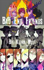 ...Él... •Bad End Friends• by _-Mxnstxr-_