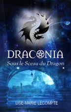 Sous le Sceau du Dragon (Draconia 1) by LiseMarieLecompte