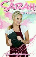 Sarah~Su Historia by SebastianMonzon23