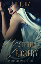 Masterful Trickery (Everard Family #7) by greenwriter