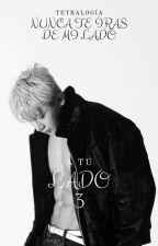 NUNCA TE IRAS DE MI LADO #3  by arisa_couoh