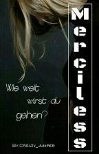 Merciless - Wie weit wirst du gehen? by Creazy_Jumper