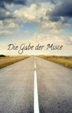 Die Gabe der Misce by doggy_lau