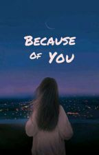Because Of You by alyaa_nb
