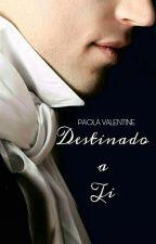 Destinado a ti by PaolaValentineSB