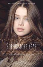 Sophomore Year || Parenthood Series, Book One || WATTYS 2018 by SavannahElyse