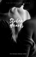 Stolen Hearts (TEENAGE DREAMS #3)  by TaintedRadiance