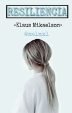 RESILIENCIA [II] || «Klaus Mikaelson» by melmxl