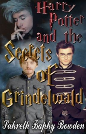 Harry Potter & the Secrets of Grindelwald [All Books in Series] by Baphy1428