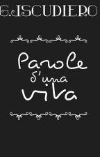 PAROLE D'UNA VITA🍃 by ginescudiero