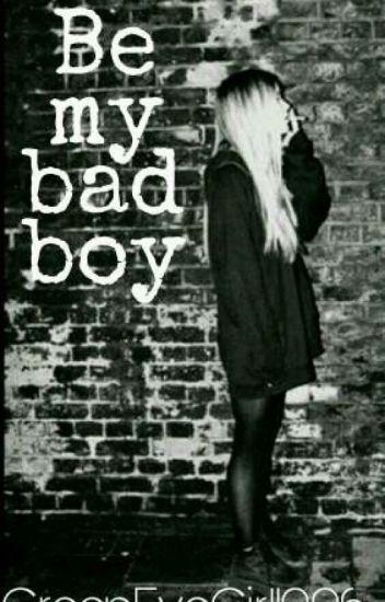 Be my bad boy ✔