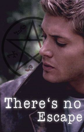 There's no escape (Supernatural fanfiction - Dean Winchester x reader) by Foxie_89