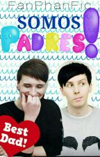 Somos Padres! by FanPhanFic