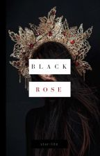 Black Rose  | Complete | by star-lite