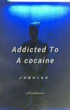 Addicted to a cocaine by LaPIJAdeJESSE