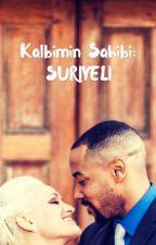 Kalbimin Sahibi: Suriyeli by Heyhowyoudoinlilmama