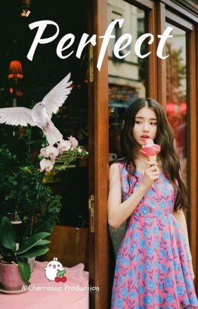 Perfect {Idol/Reader X Kpop Idols} by Cherranna