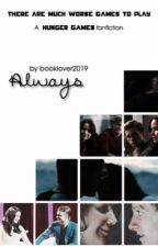 Always: A Hunger Games Fanfiction by booklover2019