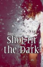 Shot in the Dark by lovelylottie