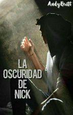 La Oscuridad De Nick © by AndyBritt