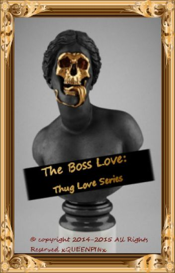 The Boss Love: Thug Love Series