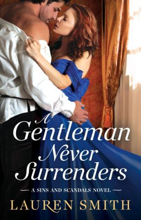A Gentleman Never Surrenders (Sins and Scandals Book 2) by LaurenSmithAuthor