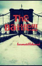 THE BATTLE by luvmetilltheend