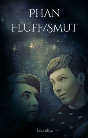 Phan Fluff/Smut by Laurelifan