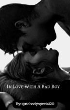 In love with a bad boy by nobodyspecial20