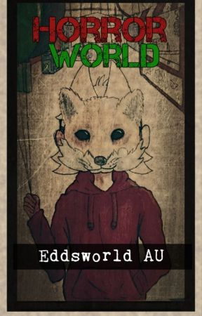 HorrorWorld (EddsworldAU) by AmagoaSakagi