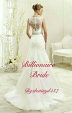 Billionaire Bride by destinyd457
