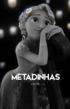 •METADINHAS• by RevelMoon