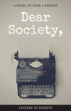 Dear Society, by even_a_memory