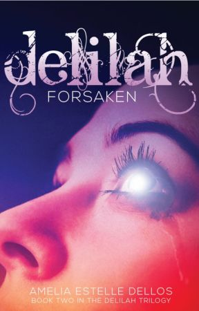 Delilah: Forsaken Book Two by AmeliaDellos